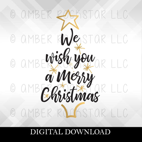DIGITAL DOWNLOAD: We wish you a Merry Christmas. Christmas, Holiday SVG file | Amber Rockstar