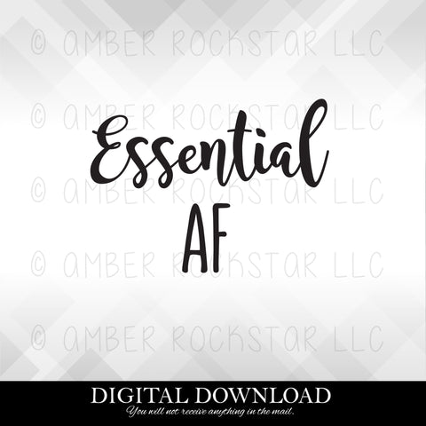 FREE SVG DOWNLOAD: Essential AF | SVG file