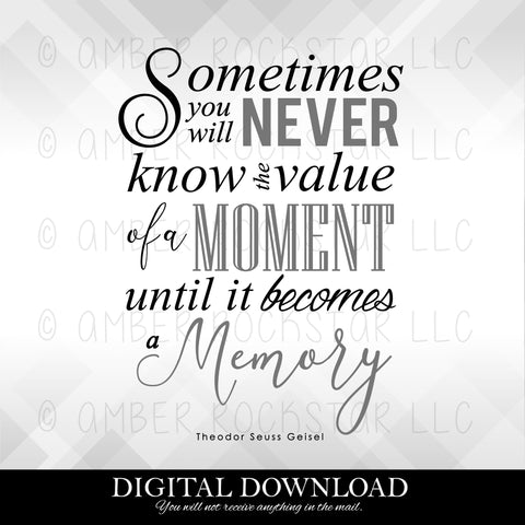 DIGITAL DOWNLOAD: Value of a Moment to a Memory | SVG file
