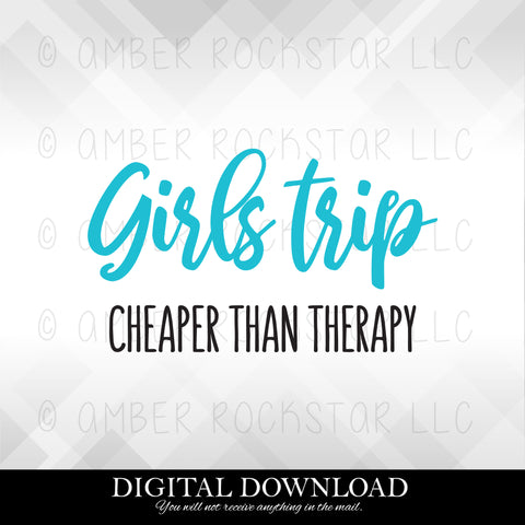 FREE SVG DOWNLOAD: Girls Trip Cheaper Than Therapy | SVG file
