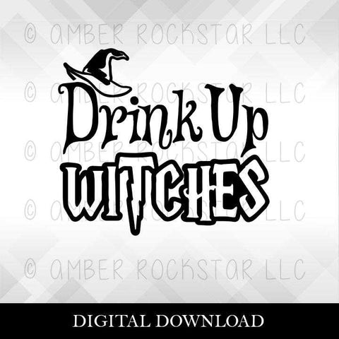 DIGITAL DOWNLOAD: Drink Up Witches - Halloween SVG file | Amber Rockstar