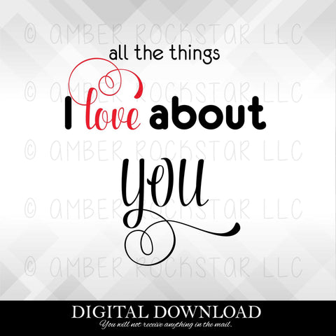 DIGITAL DOWNLOAD: All the Things I Love About You | SVG file