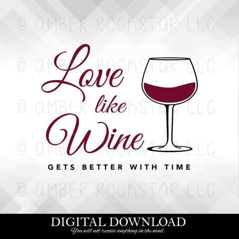 DIGITAL DOWNLOAD: Love Like Wine | SVG file