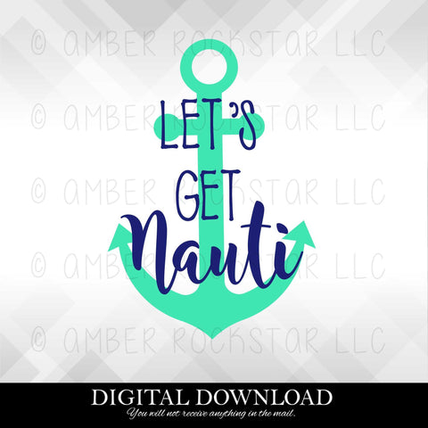 DIGITAL DOWNLOAD: Let's Get Nauti | SVG file
