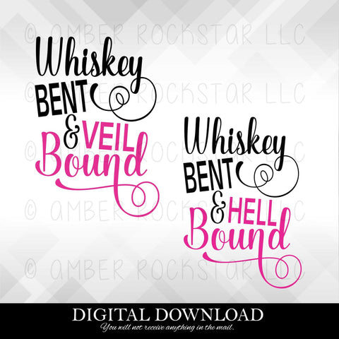 DIGITAL DOWNLOAD: Whiskey Bent and Hell Bound • Veil Bound | Bachelorette Parties | SVG file