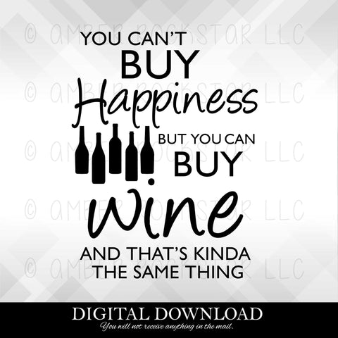 DIGITAL DOWNLOAD: You Can't Buy Happiness But You Can Buy Wine | SVG file