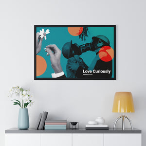 "Framed ""Love Curiously"" Poster"