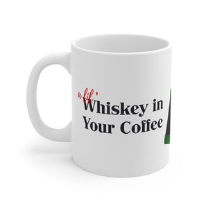 Whiskey in Your Coffee Mug