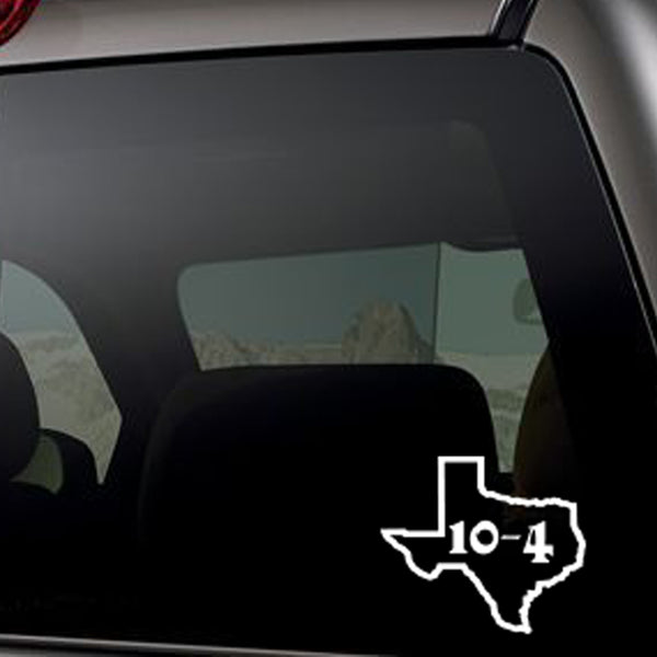 Texas Size 10-4 Decal