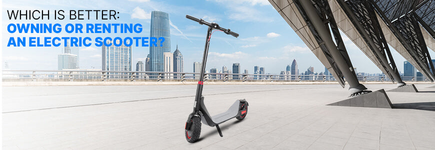 Why is It Better to Buy an Electric Scooter rather Than Renting It?
