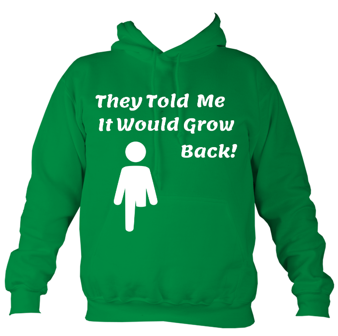 green hoodie ,they said it would grow back logo