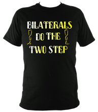 Load image into Gallery viewer, Bilaterals do the 2 step t shirt