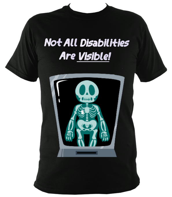 Not all disabilities are visible t shirt