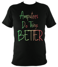 Load image into Gallery viewer, Amputeed do things better t shirt