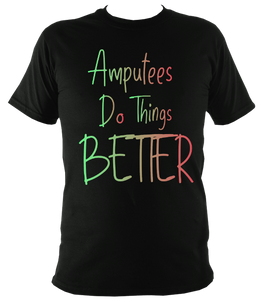 Amputeed do things better t shirt
