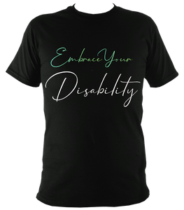 embrace your disability t shirt
