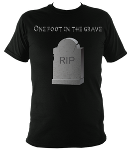 one foot in the grave t shirt