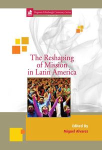 The Reshaping of Mission in Latin America