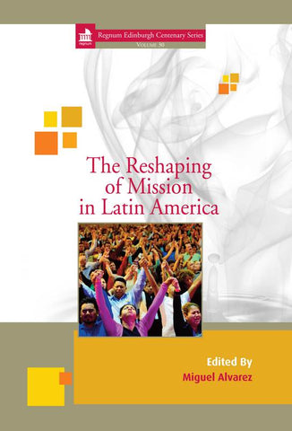The Reshaping of Mission in Latin America | eBook