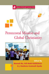 Pentecostal Mission and Global Christianity