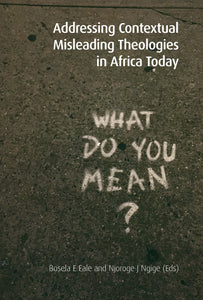 Addressing Contextual Misleading Theologies in Africa Today  |  eBook