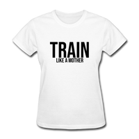 Train Like A Mother - white
