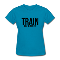 Train Like A Mother - turquoise