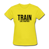 Train Like A Mother - yellow