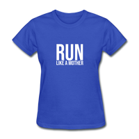 Run Like A Mother - royal blue