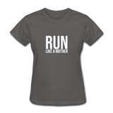 Run Like A Mother - charcoal