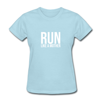 Run Like A Mother - powder blue