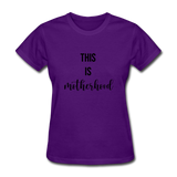 This Is Motherhood - purple