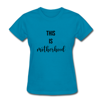 This Is Motherhood - turquoise