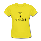 This Is Motherhood - yellow