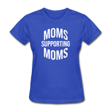 Moms Supporting Moms - royal blue