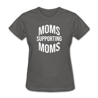 Moms Supporting Moms - charcoal