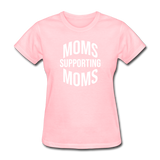 Moms Supporting Moms - pink