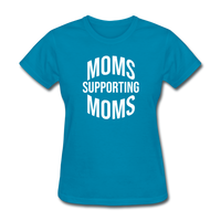 Moms Supporting Moms - turquoise