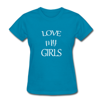Love My Girls - turquoise