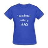 Life Is Better With My Boys - royal blue