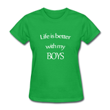 Life Is Better With My Boys - bright green