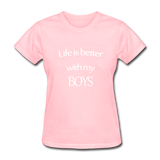 Life Is Better With My Boys - pink