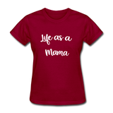 Life As A Mama - dark red