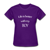 Life Is Better With My Boy - purple