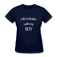 Life Is Better With My Boy - navy