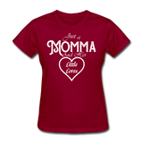 Just A Momma And Her Little Loves (White Lettering) - dark red