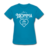 Just A Momma And Her Little Loves (White Lettering) - turquoise