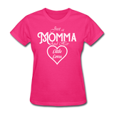 Just A Momma And Her Little Loves (White Lettering) - fuchsia