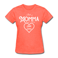 Just A Momma And Her Little Loves (White Lettering) - heather coral