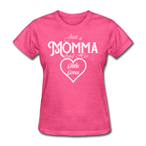 Just A Momma And Her Little Loves (White Lettering) - heather pink